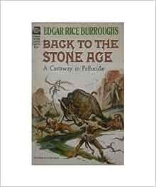Back To The Stone Age A Castaway In Pellucidar Edgar border=