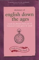 Dictionary of English Down the Ages: Words and Phrases Born Out of Historical Events, Great and Small