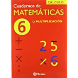 6 La multiplicación (Castellano - Material Complementario - Cuadernos De Matemáticas)