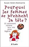echange, troc Susan Nolen-Hoeksema - Pourquoi les femmes se prennent la tête... : Et comment se rendre la vie plus légère