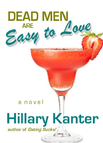 Dead Men Are Easy To Love by Hillary Kanter