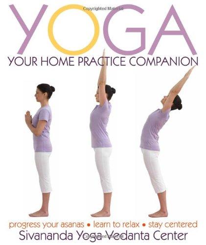 Yoga: Your Home Practice Companion, by Sivananda Yoga Vedanta Centre