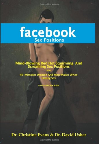 FACEBOOK SEX POSITIONS - Mind-Blowing Red Hot Squirming  And Screaming Sex Positions With 49  Mistakes Women And Men Makes When Having Sex