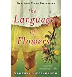 The Language of Flowers Diffenbaugh, Vanessa ( Author ) Apr-03-2012 Paperback Vanessa Diffenbaugh