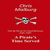 A Pirate's Time Served: 'Thar Be Parole for Good Behavior, Argh, Argh!': Enforcement Division, Volume 4 | Chris Malburg