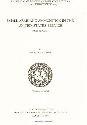 Small Arms and Ammunition in the United States Service, 1776-1865