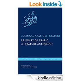 Classical Arabic Literature: A Library of Arabic Literature Anthology (Library of Classical Arabic Literature)