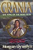 Grania: She-King of the Irish Seas (051755951X) by Llywelyn, Morgan