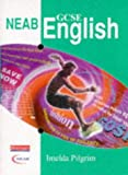 NEAB GCSE English (0435101323) by Pilgrim, Imelda
