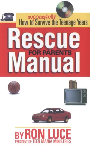 Rescue Manual For Parents: How To Successfully Survive The Teenagers Years front-288183