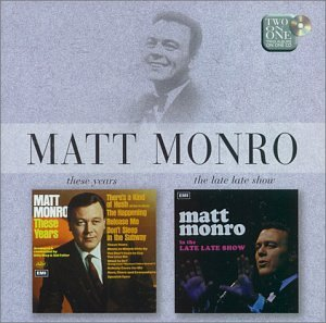 Matt Monro - These Years / Late Late Show - Zortam Music