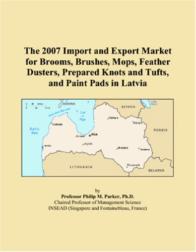 The 2007 Import and Export Market for Brooms, Brushes, Mops, Feather Dusters, Prepared Knots and Tufts, and Paint Pads in Latvia