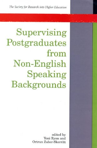 Supervising Postgraduates from Non-English Speaking Backgrounds (Society for Research into Higher Education)