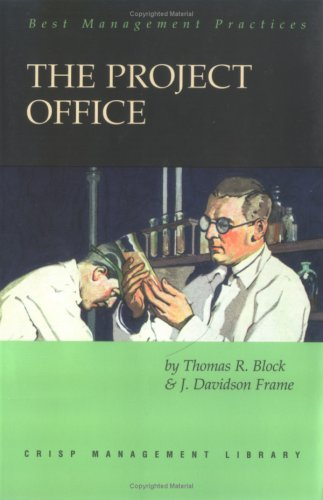 The Project Office: A Key to Managing Projects Effectively (Crisp Management Library)
