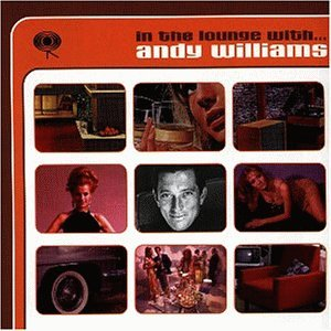 Andy Williams - In the Lounge With.. . . Andy Williams - Zortam Music
