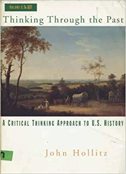 thinking through the past by john hollitz chapter 10 Thinking through past volume i is wrote by john hollitz release on 2009-06-08 by , this book has 352 page count that enfold constructive information with easy.