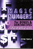 Magic Numbers for Bonds and Derivatives: How to Calculate the 25 Key Ratios for Investing Success (0470821396) by Temple, Peter