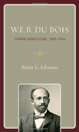 W.E.B. Du Bois: Toward Agnosticism, 1868-1934