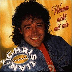 Dennie Christian - Warum Nicht Mit Mir - Zortam Music