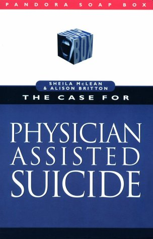 The Case for Physician-Assisted Suicide (Pandora Soap Box series) PDF