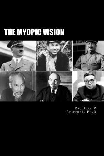 The Myopic Vision: The Causes of Totalitarianism, Authoritarianism, & Statism