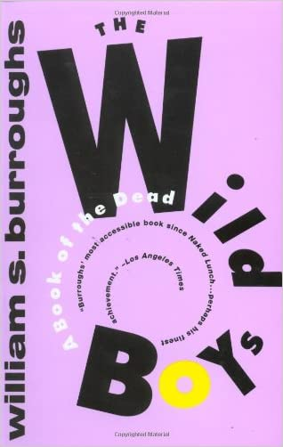 The Wild Boys: A Book of the Dead (Burroughs, William S.)