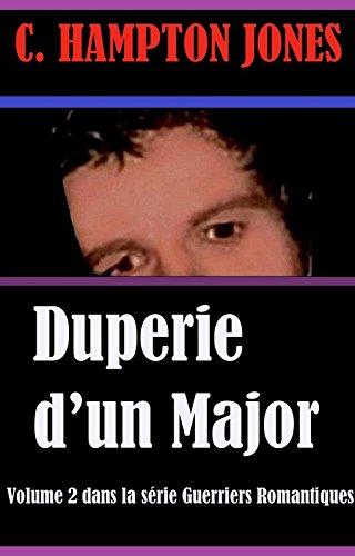 Couverture du livre Duperie d'un Major (Guerriers Romantiques t. 2)