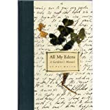 img - for All My Edens: a Gardener's Memoir book / textbook / text book