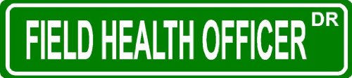 "Field Health Officer Green 4"" X 18"" Occupation Job Novelty Aluminum Street Sign For Indoor Or Outdoor Décor Long Term Use."