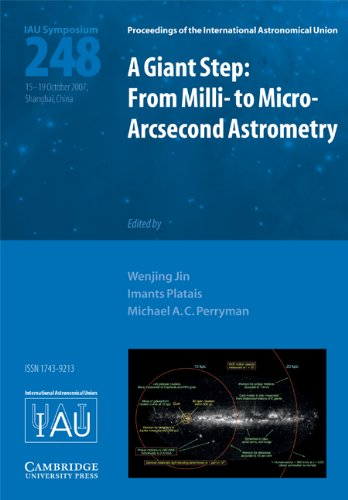 A Giant Step: From Milli- To Micro- Arcsecond Astrometry (Iau S248) (Proceedings Of The International Astronomical Union Symposia And Colloquia)