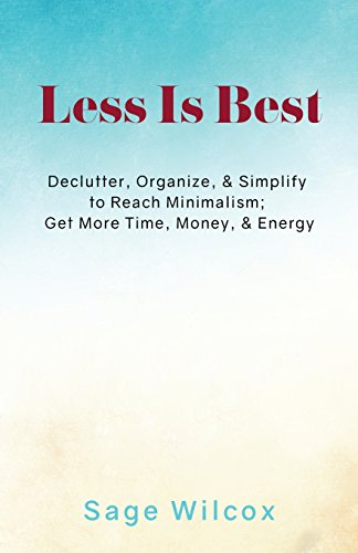 less-is-best-declutter-organize-simplify-to-reach-minimalism-get-more-time