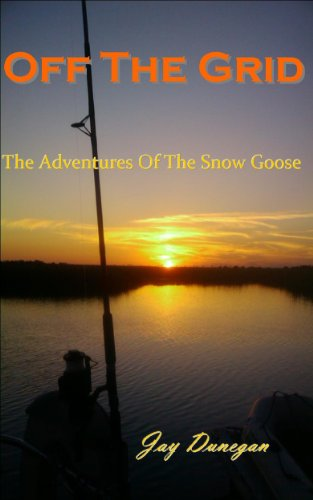 Jay Dunegan - Off The Grid: The Adventures Of The Snow Goose (English Edition)