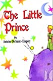 img - for Exupery's The Little Prince (The Little Prince by Antoine De Saint-Exupery (Paperback - Nov. 24, 2007)) book / textbook / text book