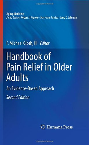 Handbook of Pain Relief in Older Adults: An Evidence-Based Approach (Aging Medicine)