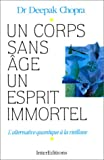 Un corps sans �ge, un esprit immortel : L'Alternative quantique � la vieillesse