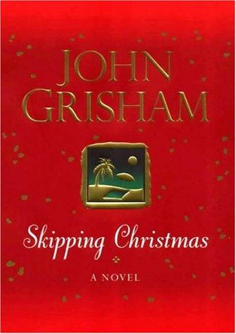 skipping christmas john grisham santa claus and christmas
