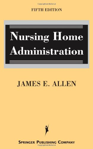 Nursing Home Administration: Fifth Edition