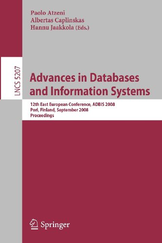 Advances in Databases and Information Systems: 12th East European Conference, ADBIS 2008, Pori, Finland, September 5-9, 2008, Proceedings (Lecture ... Applications, incl. Internet/Web, and HCI)
