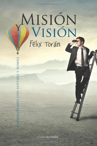 Mision y Vision: Emprendiendo con sentido y rumbo
