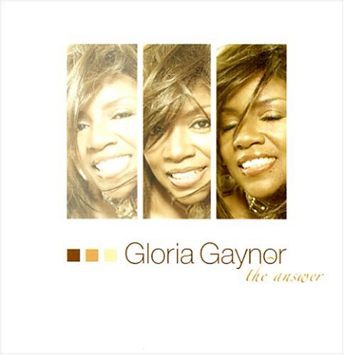 Gloria Gaynor - Answer - Zortam Music