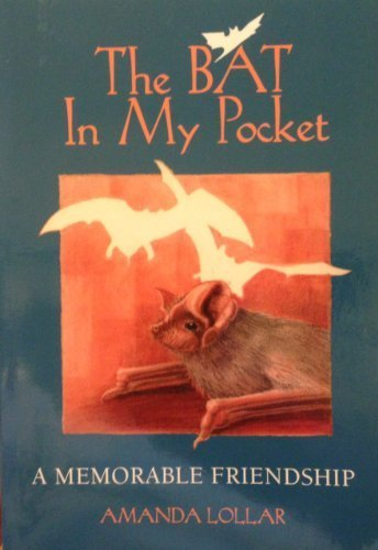 The Bat in My Pocket: A Memorable Friendship by Lollar, Amanda (1996) Paperback
