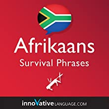 Learn Afrikaans - Survival Phrases Afrikaans, Volume 1 Audiobook by  Innovative Language Learning LLC Narrated by  AfrikaansPod101.com