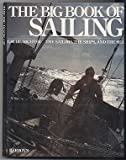 Big Book of Sailing: The Sailors, the Ships and the Sea (0812053249) by Grube, Frank