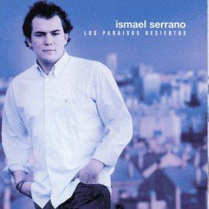 Ismael Serrano - Los Paraisos Desiertos - Zortam Music