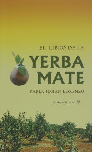 El libro de la yerba mate (Spanish Edition) by Karla Johan Lorenzo