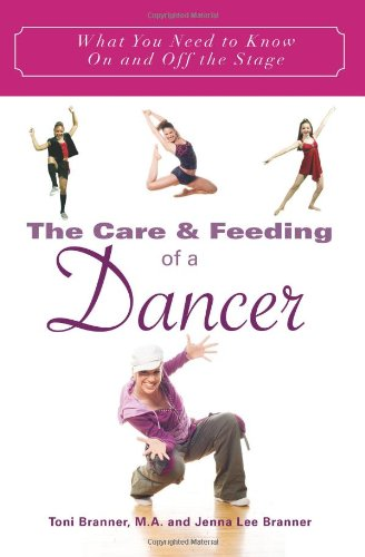 The Care and Feeding of a Dancer: What You Need to Know...