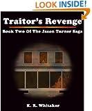 Traitor's Revenge - Book Two Of The Jason Turner Saga