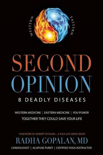 Second Opinion: 8 Deadly Diseases--Western Medicine, Eastern Medicine, You Power: Together They Could Save Your Life