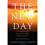 The New Day: An Autobiography, Entrepreneur's Guide, & Spiritual Primer ~ Charles Paul Curcio