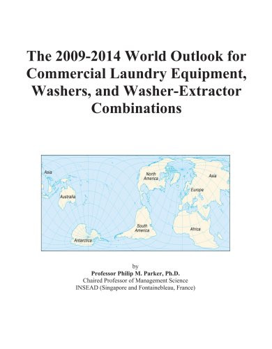 The 2009-2014 World Outlook For Commercial Laundry Equipment, Washers, And Washer-Extractor Combinations front-353611